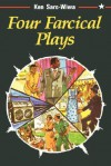 Four Farcical Plays - Ken Saro-Wiwa
