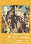 The Routledge History of Western Empires (Routledge Histories) - Robert Aldrich, Kirsten McKenzie