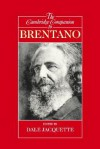 The Cambridge Companion to Brentano - Dale Jacquette