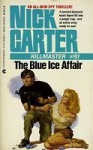 The Blue Ice Affair - Nick Carter