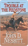 Trouble at the Redstone - John Nesbitt