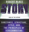 Story: Style, Structure, Substance, and the Pri (Audio) - Robert McKee