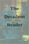 The Decadent Reader: Fiction, Fantasy, and Perversion from Fin-de-Siècle France - Asti Hustvedt