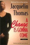 A Change Is Gonna Come - Jacquelin Thomas