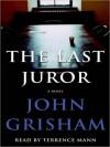 The Last Juror (Audio) - John Grisham, Terrence Mann