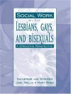Social Work with Lesbians, Gays, and Bisexuals: A Strengths Perspective - Katherine van Wormer, Joel Wells