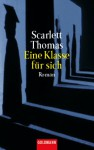 Eine Klasse für sich - Scarlett Thomas