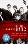 Meet the Beatles: A Cultural History of the Band That Shook Youth, Gender, and the World - Steven D. Stark
