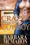 Crazy About A Cowboy - Barbara McMahon