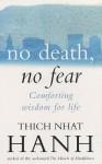 No Death, No Fear - Thích Nhất Hạnh