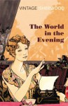 The World in the Evening (Vintage Classics) - Christopher Isherwood