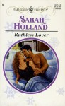 Ruthless Lover - Sarah Holland