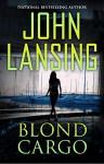 Blond Cargo - John Lansing