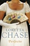Perfecto - Loretta Chase