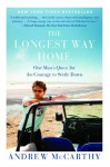 By Andrew McCarthy The Longest Way Home: One Man's Quest for the Courage to Settle Down (Reprint) - Andrew McCarthy