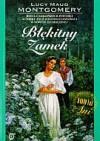 Błękitny Zamek - Agnieszka Kuc, L.M. Montgomery