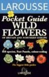Wild Flowers (Larousse Field Guides) - David Sutton