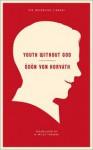 Youth Without God - Ödön von Horváth, R. Wills Thomas