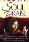Soul Praise: Amazing Stories Behind the Great African American Hymns and Negro Spirituals - Honor Books