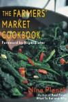 The Farmers' Market Cookbook - Nina Planck