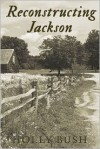 Reconstructing Jackson - Holly Bush