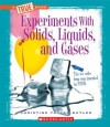 Experiments with Solids, Liquids, and Gases - Christine Taylor-Butler