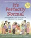 It's Perfectly Normal: Changing Bodies, Growing Up, Sex, and Sexual Health (The Family Library) - Robie H. Harris, Michael Emberley