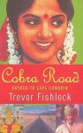 Cobra Road: Khyber to Cape Comorin - Trevor Fishlock