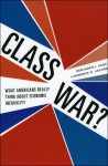 Class War?: What Americans Really Think about Economic Inequality - Benjamin I. Page, Lawrence R. Jacobs