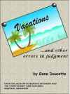 Vacations and Other Errors in Judgment - Gene Doucette