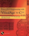 Power GUI Programming with VisualAge for C++ [With Includes 140 Example Programs Using VisualAge...] - Hiroshi Tsuji, William Law, Bruce Olson