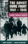 The Soviet Home Front, 1941-1945: A Social and Economic History of the USSR in World War II - Mark Harrison