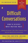 Difficult Conversations - Douglas Stone, Bruce Patton, Sheila Heen