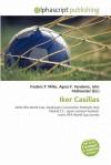 Iker Casillas - Frederic P. Miller, Agnes F. Vandome, John McBrewster