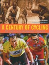 Century of Cycling: The Classic Races and Legendary Champions - William Fotheringham