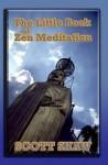 The Little Book of Zen Meditation - Scott Shaw