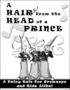 A Hair from the Head of a Prince: A Fairy Tale for Grown-Ups and Kids Alike - Cheryl Miller Thurston