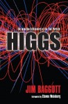 HIGGS - The Invention and Discovery of the 'God Particle' - Jim Baggott