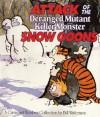 Attack of the Deranged Mutant Killer Monster Snow Goons - Bill Watterson