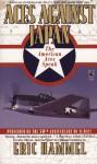 Aces Against Japan: The American Aces Speak: Aces Against Japan: The American Aces Speak - Eric Hammel