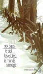 Le Ciel, Les Etoiles, Le Monde Sauvage - Rick Bass