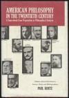 American Philosophy in the Twentieth Century: A Sourcebook Form Pragmatism to Philosophical Analysis - Paul Kurtz