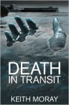 Death in Transit - Keith Moray