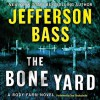 The Bone Yard: A Body Farm Novel (Audio) - Jefferson Bass, Tom Stechschulte