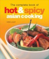 The Complete Book of Hot & Spicy Asian Cooking - Vicki Liley