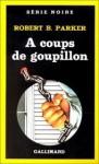 À Coups De Goupillon (Spenser, #11) - Robert B. Parker, France-Marie Watkins