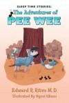 Sleep Time Stories: The Adventures of Pee Wee - Edward R Ritvo M D, Ngozi Ukazu