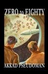 Zero to Eighty - Akkad Pseudoman, E.F. Northrup, Ron Miller