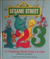 Sesame Street 1 2 3: A Counting Book from 1 to 100 - Joe Mathieu