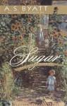 Sugar and Other Stories (Vintage International) - A.S. Byatt
